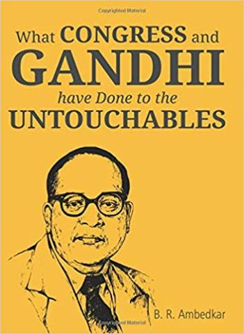 1-What Congress and Gandhi Have Done To The Untouchables